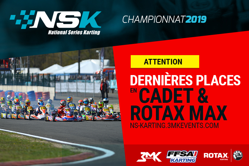 NSK SALBRIS 2019 : QUELQUES PLACES DISPONIBLES EN CADET & ROTAX MAX
